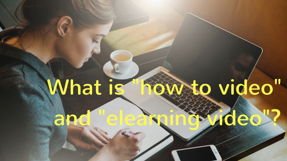 how to video and elearning video